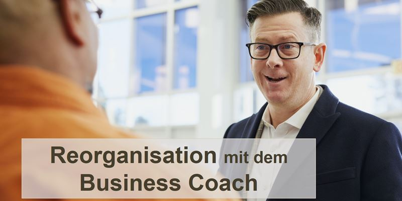 Business Coach begleitet Reorganisation